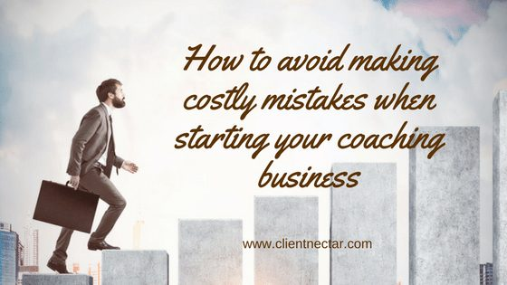 How to avoid making costly mistakes when starting your coaching business
